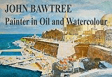 John Bawtree painter in oil and watercolour